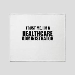 Trust Me, I'm A Healthcare Administrator Throw Bla