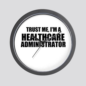 Trust Me, I'm A Healthcare Administrator Wall Cloc