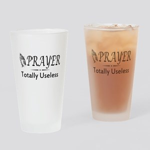 Prayer totally useless Drinking Glass