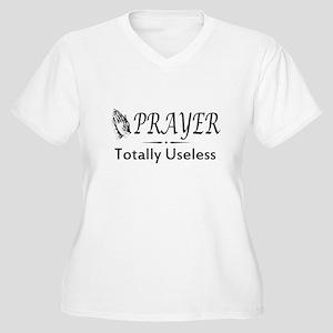 Prayer totally useless Plus Size T-Shirt