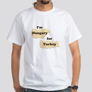 Im Hungary For Turkey (Hungry for Thanksgiving!) T