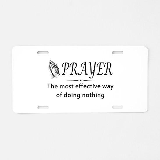 Prayer effective way of doing nothing Aluminum Lic