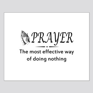 Prayer effective way of doing nothing Posters