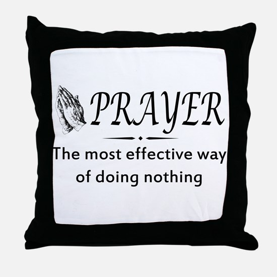 Prayer effective way of doing nothing Throw Pillow