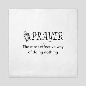 Prayer effective way of doing nothing Queen Duvet