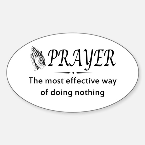 Prayer effective way of doing nothing Decal