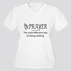 Prayer effective way of doing nothing Plus Size T-