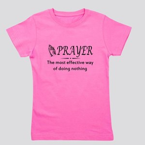 Prayer effective way of doing nothing Girl's Tee