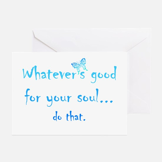 Good For Your Soul Inspirational Greeting Cards
