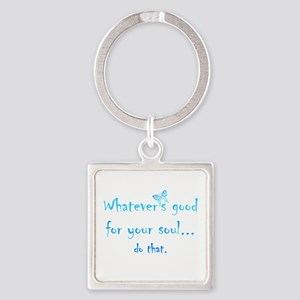 Good For Your Soul Inspirational Quote Keychains