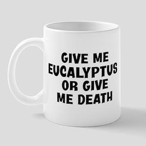 Give me Eucalyptus Mug