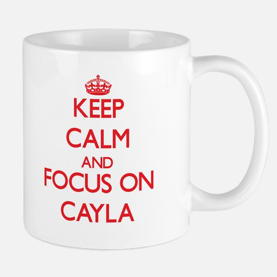 Keep Calm and focus on Cayla Mugs