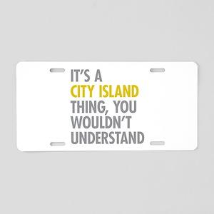 City Island Bronx NY Thing Aluminum License Plate