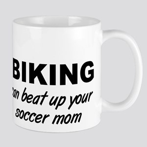 My Dirt Biking Mom Can Beat Up Your Soccer Mom Mug