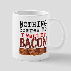 Nothing Scares Me I Want My Bacon Mugs