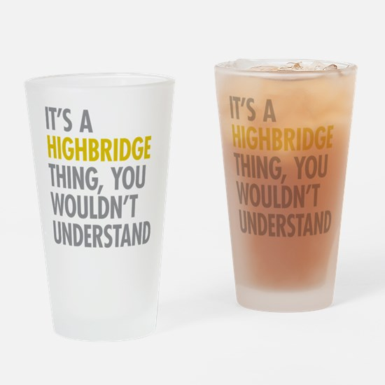 Highbridge Bronx NY Thing Drinking Glass