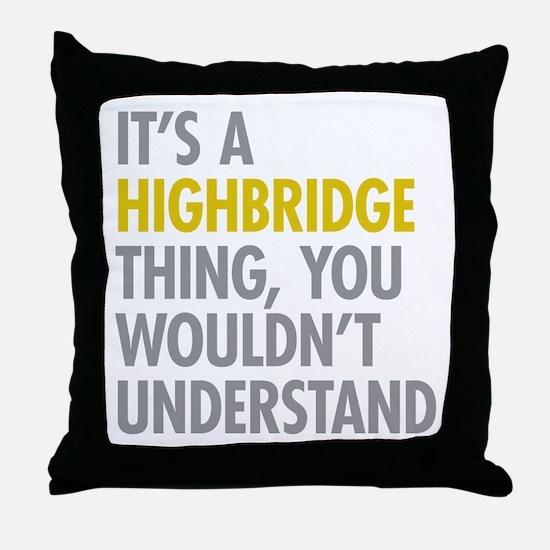 Highbridge Bronx NY Thing Throw Pillow
