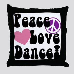 Peace, Love, Dance Throw Pillow