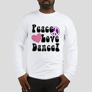 Peace, Love, Dance Long Sleeve T-Shirt