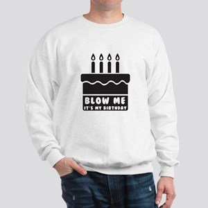Blow Me Its My Birthday Sweatshirt