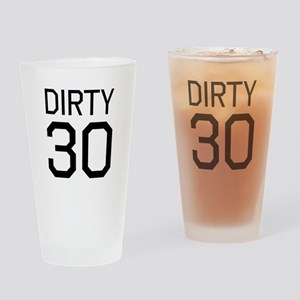 Dirty 30 Drinking Glass