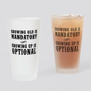 Growing Old Is Mandatory, Growing Up Is Optional D