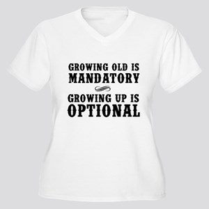 Growing Old Is Mandatory, Growing Up Is Optional P