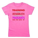 Training for Strength Not For Pageants Girl's Tee