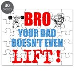 Bro Your Dad Doesnt Even Lift Puzzle
