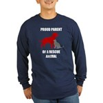 Proud Parent of a Rescue Animal Long Sleeve T-Shir