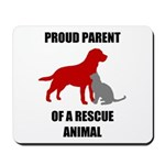 Proud Parent of a Rescue Animal Mousepad