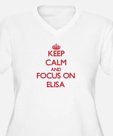 Keep Calm and focus on Elisa Plus Size T-Shirt