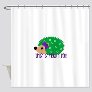 Love Hedgehogs How I Roll Shower Curtain