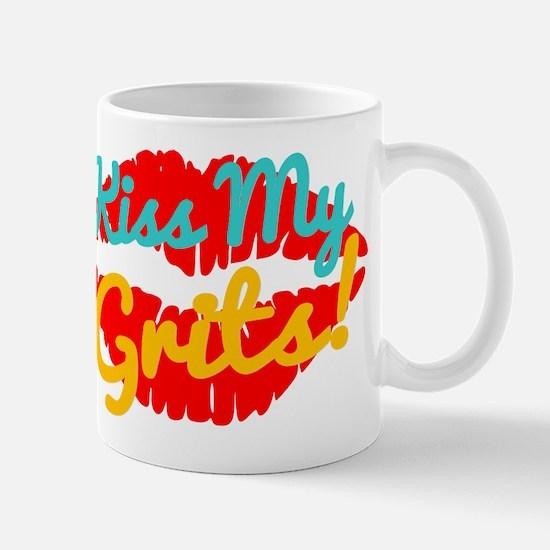 Kiss My Grits! Mugs