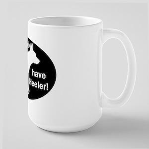 I DO Have Heeler! - Mugs