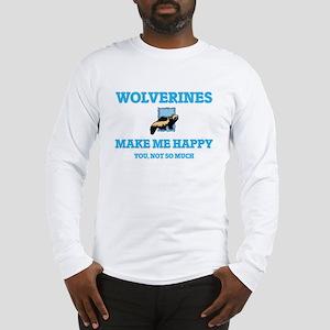 Wolverines Make Me Happy Long Sleeve T-Shirt