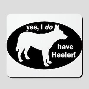 I DO Have Heeler! - Mousepad