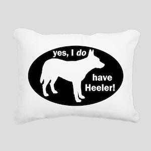 I DO Have Heeler! - Rectangular Canvas Pillow