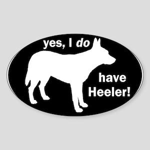I DO Have Heeler! - Sticker