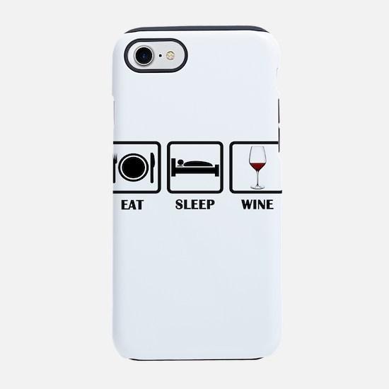 Eat Sleep Wine iPhone 7 Tough Case