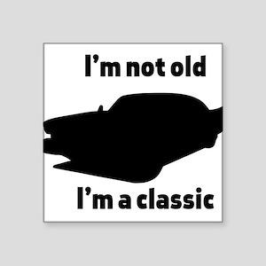 Im Not Old, Im a Classic Sticker
