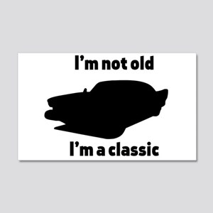 Im Not Old, Im a Classic Wall Decal