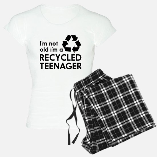 Im Not Old, Im a Recycled Teenager Pajamas