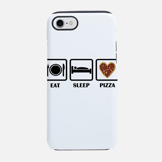Eat Sleep Pizza iPhone 7 Tough Case