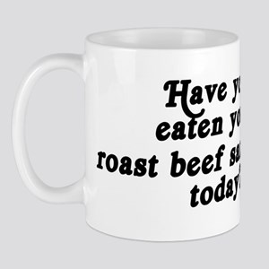 roast beef sandwich today Mug