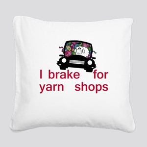 Brake for yarn shops Square Canvas Pillow