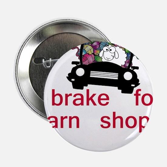 "Brake for yarn shops 2.25"" Button (10 pack)"