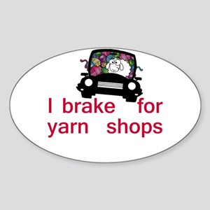 Brake for yarn shops Sticker (Oval)