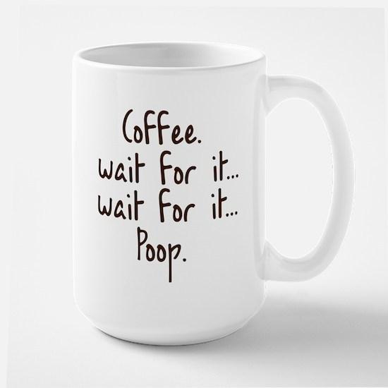 """""""Coffee Wait For It... Poop."""" Mug Mugs"""