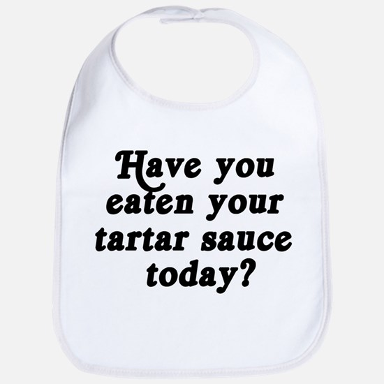tartar sauce today Bib